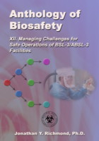 Anthology of Biosafety XII: Managing Challenges for Safe Operations of BSL-3/ABSL-3 Facilities